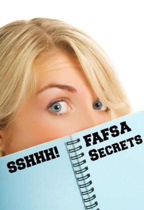 FAFSA Secrets!