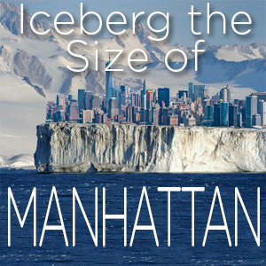 Iceberg the Size of Manhattan